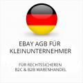 Abmahnsichere Ebay AGB B2C & B2B für Kleinunternehmer