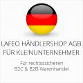 abmahnsichere Lafeo Händlershop AGB B2C und B2B für Kleinunternehmer