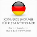 Abmahnsichere Commerce Shop AGB B2C und B2B für Kleinunternehmer