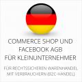 Abmahnsichere Commerce Shop und Facebook AGB für Kleinunternehmer