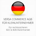 Abmahnsichere Versa Commerce AGB B2C und B2B für Kleinunternehmer