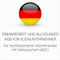 abmahnsichere Dreamrobot und Allyouneed AGB für Kleinunternehmer