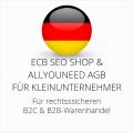 abmahnsichere ECB SEO Shop und Allyouneed AGB B2C und B2B für Kleinunternehmer