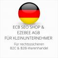 abmahnsichere ECB SEO Shop und Ezebee AGB B2C und B2B für Kleinunternehmer