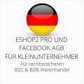 abmahnsichere ESHOP2 Pro und Facebook AGB B2C und B2B für Kleinunternehmer