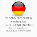 abmahnsichere OS Commerce Shop und Amazon AGB B2C und B2B für Kleinunternehmer