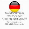 abmahnsichere Tomatocart und Facebook AGB B2C und B2B für Kleinunternehmer