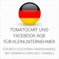 abmahnsichere Tomatocart und Facebook AGB für Kleinunternehmer