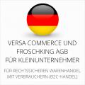 abmahnsichere Versa Commerce und Froschking AGB für Kleinunternehmer