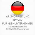 abmahnsichere WP-Shopified und Ebay AGB B2C und B2B für Kleinunternehmer
