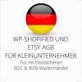 abmahnsichere WP-Shopified und Etsy AGB B2C und B2B für Kleinunternehmer