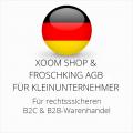 abmahnsichere Xoom Shop und Froschking AGB B2C und B2B für Kleinunternehmer