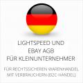 abmahnsichere Lightspeed und Ebay AGB für Kleinunternehmer