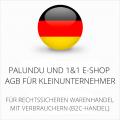 abmahnsichere Palundu und 1&1 E-Shop AGB für Kleinunternehmer