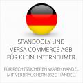 abmahnsichere Spandooly und Versa Commerce AGB für Kleinunternehmer