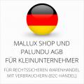 abmahnsichere Mallux Shop und Palundu AGB für Kleinunternehmer