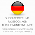 abmahnsichere Shopfactory und Facebook AGB für Kleinunternehmer